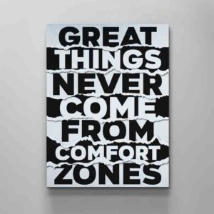 great-things-never-come-from-comfort-zones-canvas-art-by-artoxic